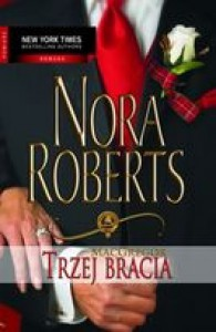 Trzej bracia - Nora Roberts
