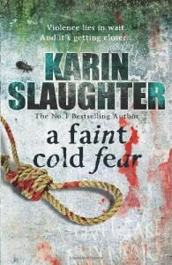 A Faint Cold Fear  - Karin Slaughter