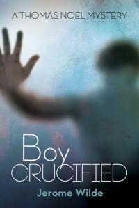 Boy Crucified - Jerome Wilde
