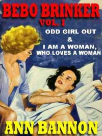 Bebo Brinker Vol. I: Odd Girl Out & I Am A Woman, Who Loves A Woman - Ann Bannon