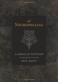 The Necrophiliac - Gabrielle Wittkop