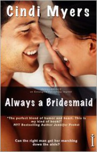 Always a Bridesmaid - Cindi Myers
