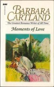 Moments of Love - Barbara Cartland
