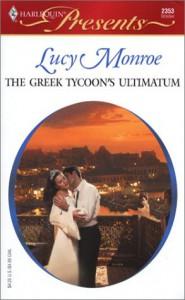 The Greek Tycoon's Ultimatum - Lucy Monroe
