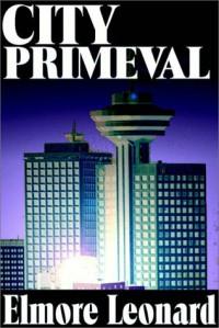 City Primeval - Elmore Leonard