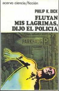 Fluyan mis lágrimas, dijo el policía - Philip K. Dick
