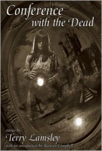 Conference with the Dead - Terry Lamsley, Ramsey Campbell, J.K. Potter