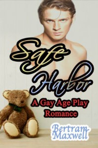 Safe Harbor: A Gay Age Play Spanking Romance - Bertram Maxwell