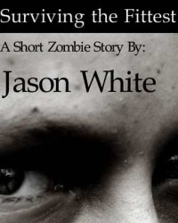 Surviving the Fittest - Jason  White