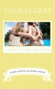 Only With You : A Modern Retelling of Emma - Cecilia Gray
