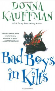Bad Boys in Kilts - Donna Kauffman