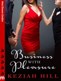Business with Pleasure: Hot Down Under - Keziah Hill