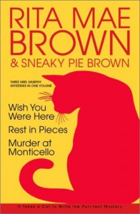 Three Mrs. Murphy Mysteries: Wish You Were Here; Rest in Pieces; Murder at Monticello - Rita Mae Brown, Wendy Wray, Sneaky Pie Brown