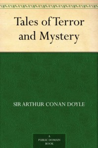 Tales of Terror and Mystery -  Arthur Conan Doyle