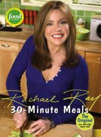 30-Minute Meals - Rachael Ray, Dan DiNicolo
