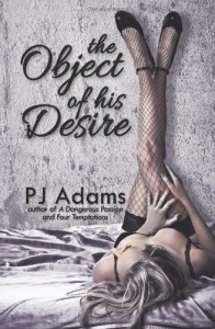 The Object of His Desire - P.J.  Adams