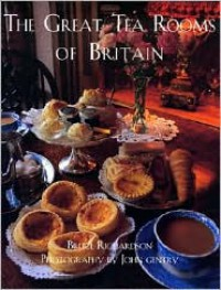 The Great Tea Rooms of Britain - Bruce Richardson,  John Gentry (Photographer)