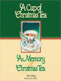 A Cup of Christmas Tea and A Memory of Christmas Tea - Tom Hegg, (p) 2000 HighBridge Company