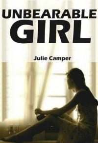 Unbearable Girl - Julie Camper