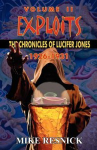 Exploits: The Chronicles of Lucifer Jones Volume II - Mike Resnick