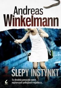 Ślepy instynkt - Andreas Winkelmann