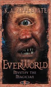 Everworld #11: Mystify The Magician - K.A. Applegate