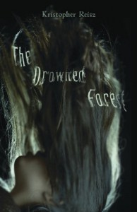 The Drowned Forest - Kristopher Reisz