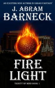 Fire Light (Trinity of Mind) - J. Abram Barneck