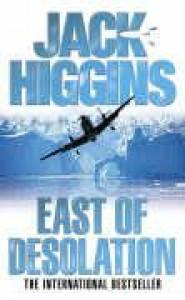 East Of Desolation - Higgins Jack