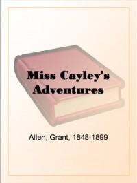 Miss Cayley's Adventures - Grant Allen