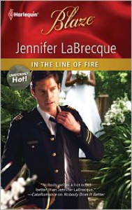 In the Line of Fire (Uniformly Hot! #15) - Jennifer LaBrecque