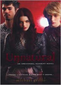 Unnatural (Archangel Academy Series #1) - Michael Griffo