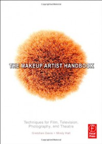 The Makeup Artist Handbook: Techniques for Film, Television, Photography, and Theatre - Gretchen Davis