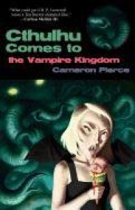 Cthulhu Comes to the Vampire Kingdom - Cameron Pierce