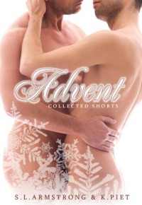 Advent: Collected Shorts - S.L. Armstrong, K. Piet