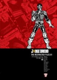 Judge Dredd: The Restricted Files 01 - John Wagner, Alan Grant, Steve Moore, Carlos Ezquerra, Mike McMahon, Kevin O'Neil, Ian Gibson, Brian Bolland