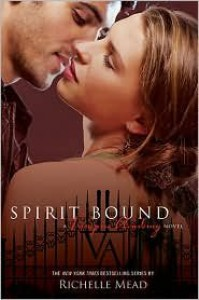 Spirit Bound 1st (first) edition Text Only - Richelle Mead