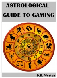 Astrology Guide For Gamers - DB Weston