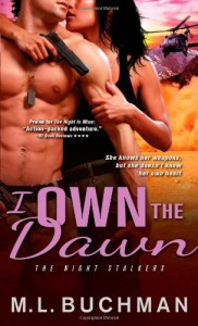 I Own the Dawn - M.L. Buchman