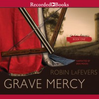 Grave Mercy (Audio) - Robin LaFevers, R.L. LaFevers, Erin Moon