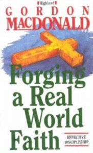 Forging A Real World Faith - Gordon MacDonald