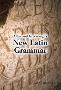 Allen and Greenough's New Latin Grammar -