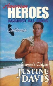 Stevie's Chase (American Heroes Against All Odds: California #5) - Justine Davis