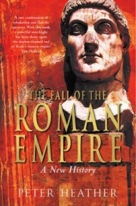 The Fall of the Roman Empire - Peter Heather