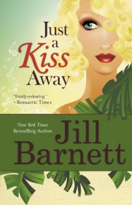 Just A Kiss Away - Jill Barnett