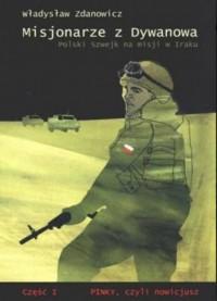 Misjonarze z Dywanowa czyli Polski Szwejk na misji w Iraku  cz. 1 - Pinky, czyli nowicjusz - Władysław Zdanowicz