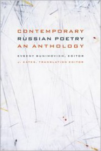 Contemporary Russian Poetry: An Anthology - Evgeny Bunimovich