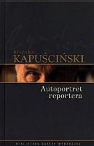 Autoportret reportera - Ryszard Kapuściński