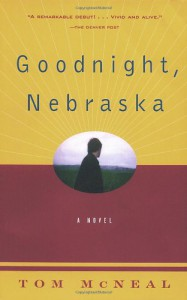 Goodnight, Nebraska - Tom McNeal