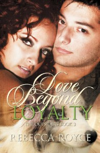 Love Beyond Loyalty (the Outsiders #3) - Rebecca Royce